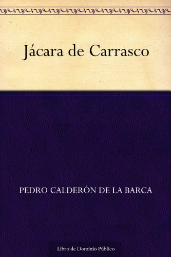 Jácara de Carrasco por Pedro Calderón de la Barca