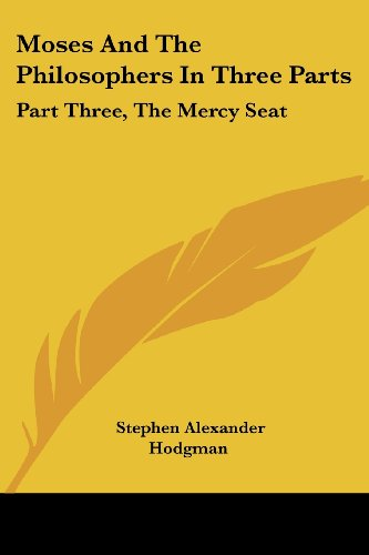 Moses and the Philosophers in Three Parts: Part Three, the Mercy Seat