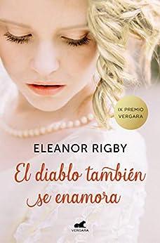 El diablo también se enamora (Premio Vergara - El Rincón de la Novela Romántica 2018) de [Rigby, Eleanor]