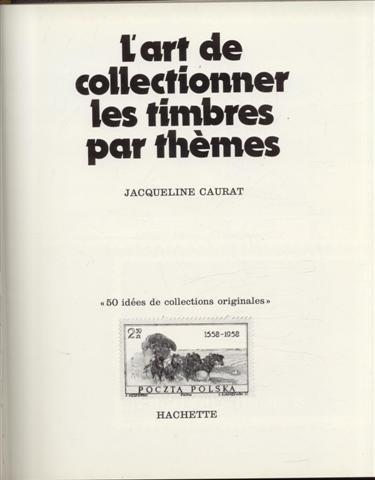 L'Art de collectionner les timbres par thèmes