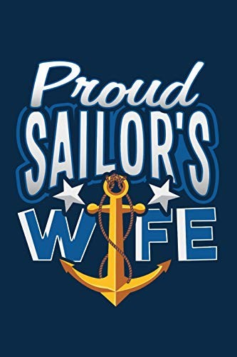 Proud Sailor's Wife: The perfect anchor journal to write letters, thoughts, feelings or events for your husband who has shipped out or for their homecoming National Guard Hat