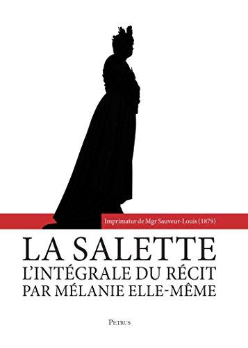 La Salette : l'intégrale du récit par Mélanie elle-même par Soeur Marie de la Croix