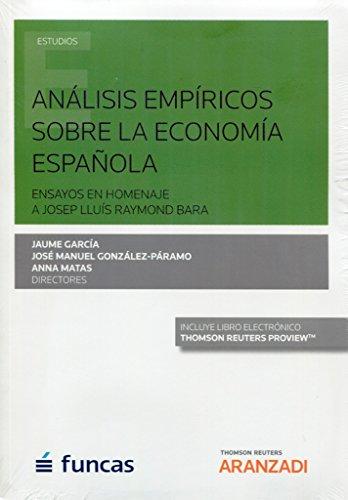 Análisis empíricos sobre la economía española (Papel + e-book): Ensayos en homenaje a Josep LLuís Raymond Bara (Monografía) por Jaume García