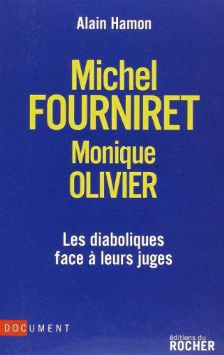 Michel Fourniret-Monique Olivier : les diaboliques face  leurs juges