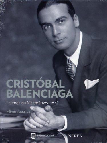 Cristóbal Balenciaga: La forge du Maître (1895-1936) (Formato grande)
