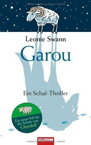 Garou: Ein Schaf-Thriller von Swann. Leonie (2010) Gebundene Ausgabe
