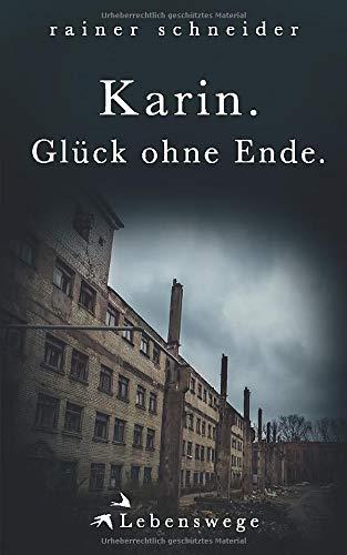 Karin. Glück ohne Ende. (Lebenswege, Band 2) (Ding Schuhe 2 Und Ding 1)