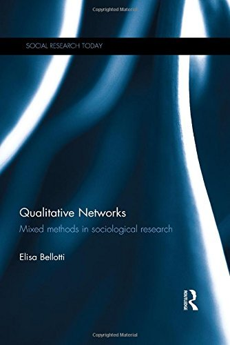 Qualitative Networks: Mixed methods in sociological research (Social Research Today) by Elisa Bellotti (2014-08-14)