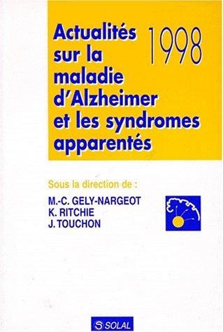 Actualits 1998 sur la maladie d'Alzheimer et les syndromes apparents