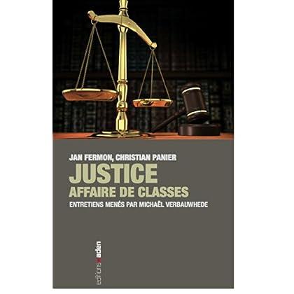 Justice : affaire de classes: Entretiens menés par Michael Verbauwhede