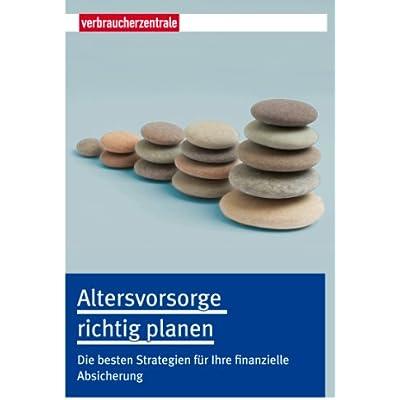 Altersvorsorge Richtig Planen: Die Besten Strategien Fur Ihre ...