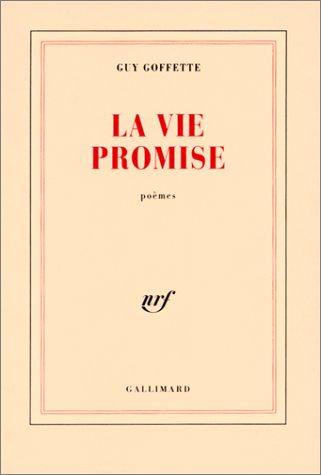 La Vie promise par Guy Goffette