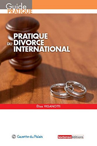 Pratique du divorce international par Elisa Viganotti