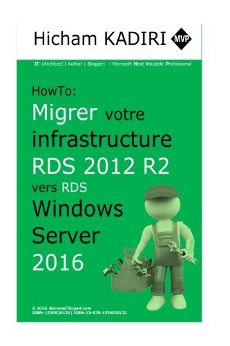 How-To : Migrer votre infrastructure RDS 2012 R2 vers RDS 2016: Volume 1 (Guide de migration)