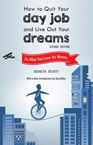 How to Quit Your Day Job and Live Out Your Dreams: Do What You Love for Money (English Edition)