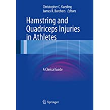 Hamstring and Quadriceps Injuries in Athletes: A Clinical Guide