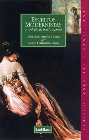 Escritos Modernistas/modernist Writing: Antologia De Poesia Y Prosa