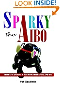 #10: Sparky the Aibo: Robot Dogs & Other Robotic Pets