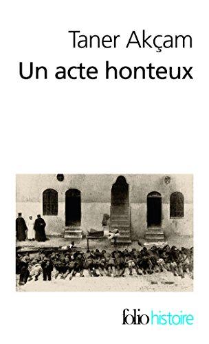 Un acte honteux: Le génocide arménien et la question de la responsabilité turque (Folio Histoire) por Taner Akçam