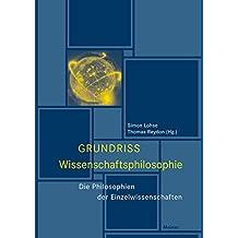 Grundriss Wissenschaftsphilosophie: Die Philosophien der Einzelwissenschaften