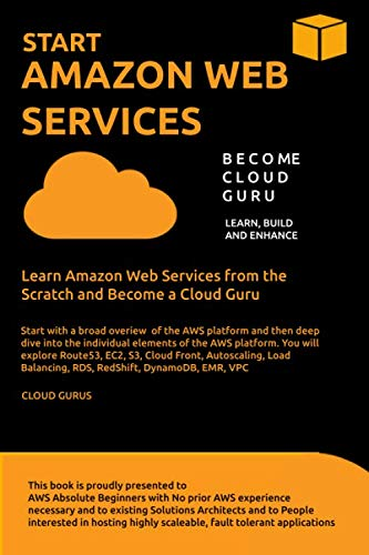 AWS: START AMAZON WEB SERVICES Learn Amazon Web Services from the Scratch and Become a Cloud Guru