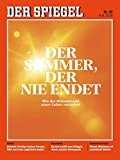 DER SPIEGEL 32/2018: Der Sommer, der nie endet