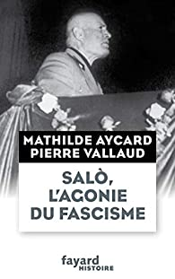 Salò, l'agonie du fascisme par Pierre Vallaud