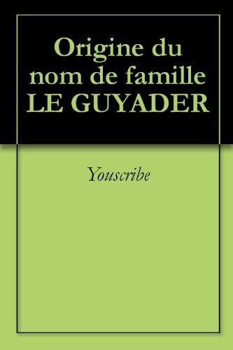 Origine du nom de famille LE GUYADER (Oeuvres courtes) par Youscribe