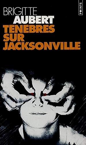 Tenebres-sur-Jacksonville-Brigitte-Aubert-Seuil-0-Points-Francais-320-pages