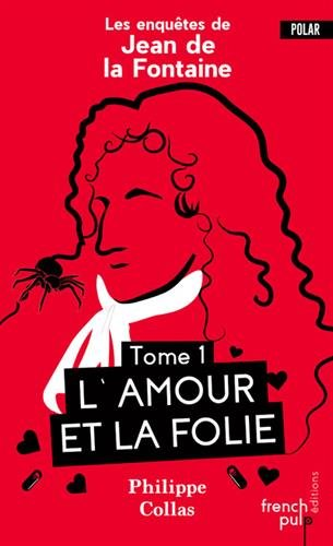 Les enqutes de Jean de la Fontaine - tome 1 L'Amour et la Folie (01)