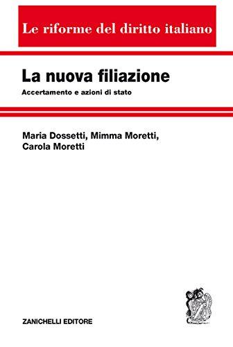 La nuova filiazione. Accertamento e azioni di stato (Le riforme del diritto italiano)