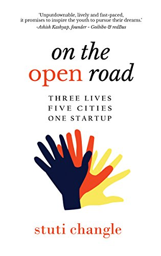 ON THE OPEN ROAD: Three Lives. Five Cities. One Startup.
