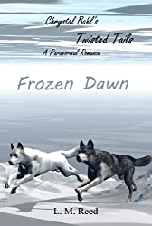 Frozen Dawn (Chrystal Bahl's Twisted Tails Book 1)