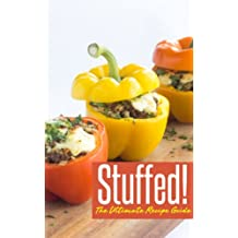 Stuffed! The Ultimate Recipe Guide - Over 30 Delicious & Best Selling Recipes (English Edition)