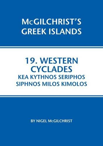 Western Cyclades: Kea Kythnos Seriphos Siphnos Milos Kimolos (McGilchrist's Greek Islands) por Nigel McGilchrist