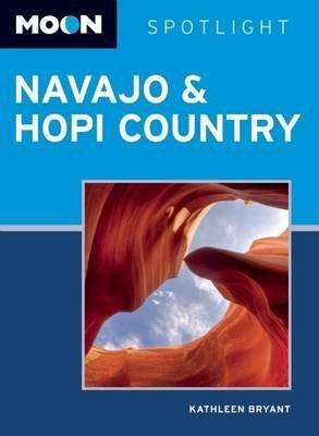 Moon Spotlight Navajo & Hopi Country: Including Sedona & Flagstaff