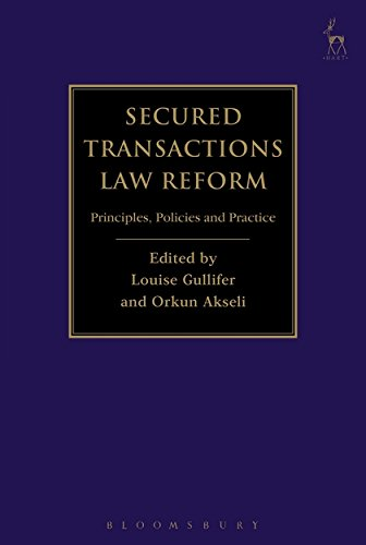 Secured Transactions Law Reform: Principles, Policies and Practice