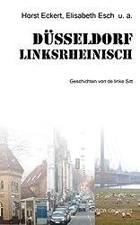 Düsseldorf linksrheinisch: Geschichten von de linke Sitt (Anthologie)