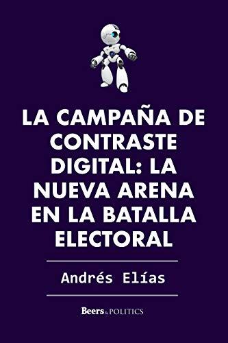 La campaña de contraste digital: la nueva arena de batalla ...