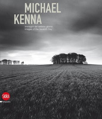 [(Michael Kenna : Images of the Seventh Day 1974-2009)] [Edited by Sandro Parmiggiani] published on (March, 2011)