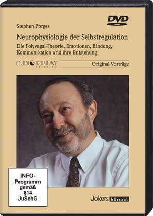 Neurophysiologie der Selbstregulation, 3 DVD, Die Polyvagal-Theorie. Emotionen, Bindung, Kommunikation und ihre Entstehung