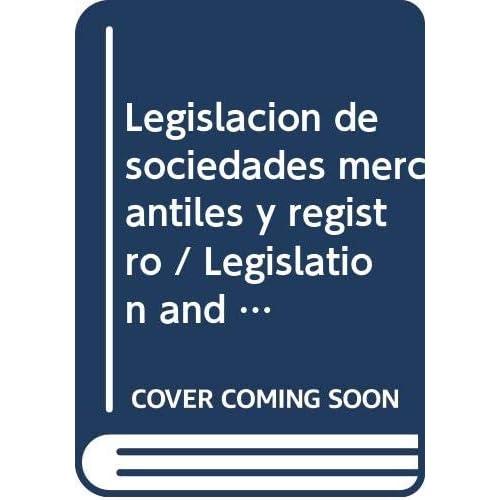 Legislacion de sociedades mercantiles y registro / Legislation and Registration of Commercial Companies