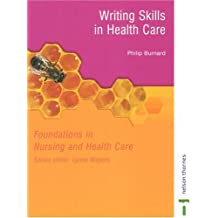 Writing Skills in Health Care (Foundations in Nursing & Health Care)