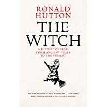 The Witch: A History of Fear, from Ancient Times to the Present