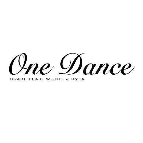 Drake featuring Wizkid and Kyla - One Dance