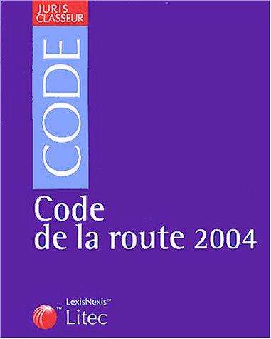 Juris classeur, édition 2004 : Code la route (ancienne édition)