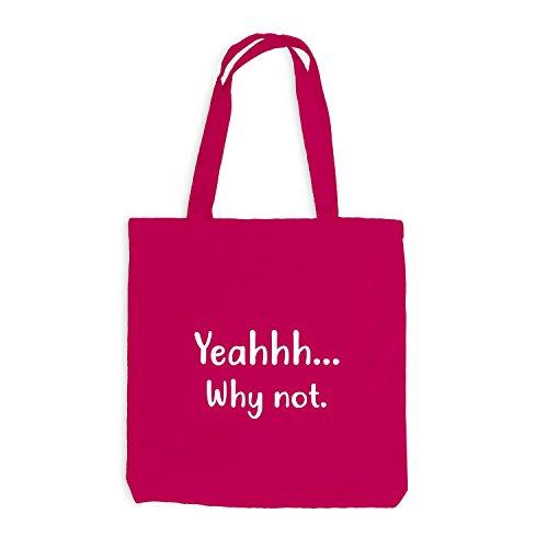 Jutebeutel - Yeahhh... Why Not - Warum nicht Pink