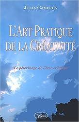 L'Art Pratique de la Créativité : Le pèlerinage de l'être créateur