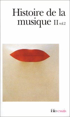 Histoire De LA Musique Vol 2-2, Du Xviiie Siecle a Nos Jours (Folio Essais)