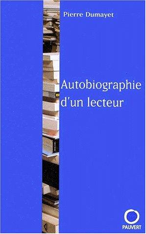 Autobiographie d'un lecteur par Pierre Dumayet